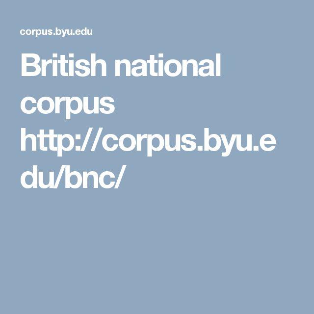 British national corpus http://corpus.byu.edu/bnc/