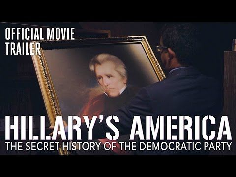 HILLARY'S AMERICA-THE SECRET HISTORY OF THE DEMOCRATIC PARTY ( Starting 7-22-16 nationwide)