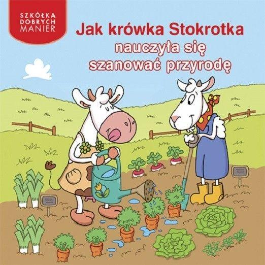 Jak krówka Stokrotka nauczyła się szanować przyrodę - Wydawnictwo ADAMADA      www.adamada.pl
