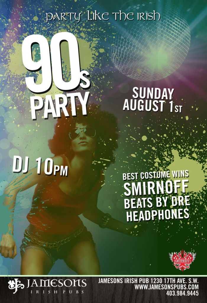 The nineties were a decade of grunge, the rave scene and hip hop as they spread around the world to young people. New technology such as cable television and the Internet were introduced and things took off.  This September long weekend, join us at Jamesons 17th Ave. for our 90′s themed long weekend PARTY. Feeling creative? Best costume wins a pair of Beats By Dre headphones. DJ starts at 10p.m. No cover charge.