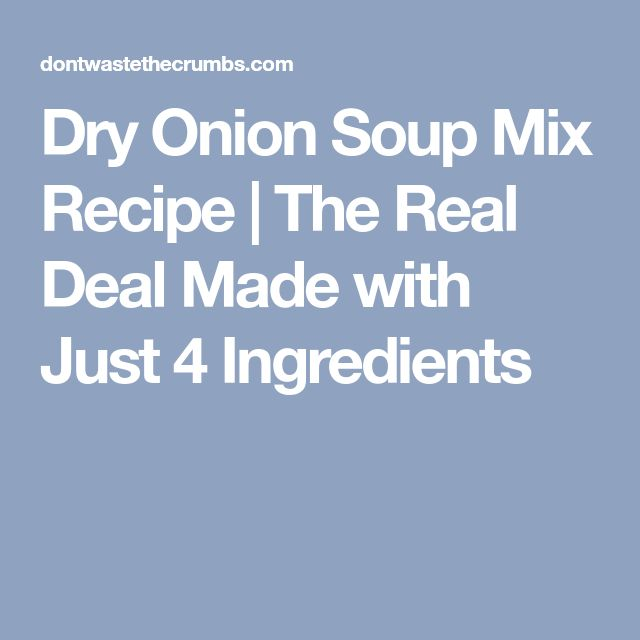 Dry Onion Soup Mix Recipe | The Real Deal Made with Just 4 Ingredients