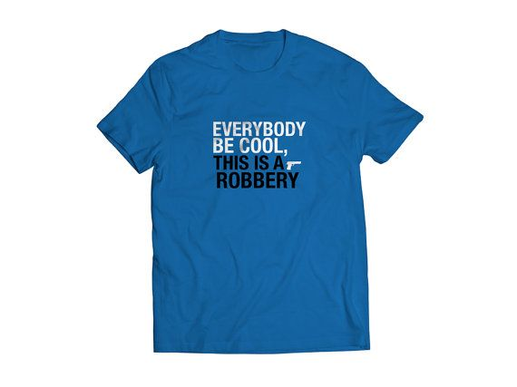 T Shirt Adult funny t shirt Robbery funny t shirt tee funny Tarantino Pul Fiction inspired movie t shirt Tarantino's Pulp Fiction t shirt