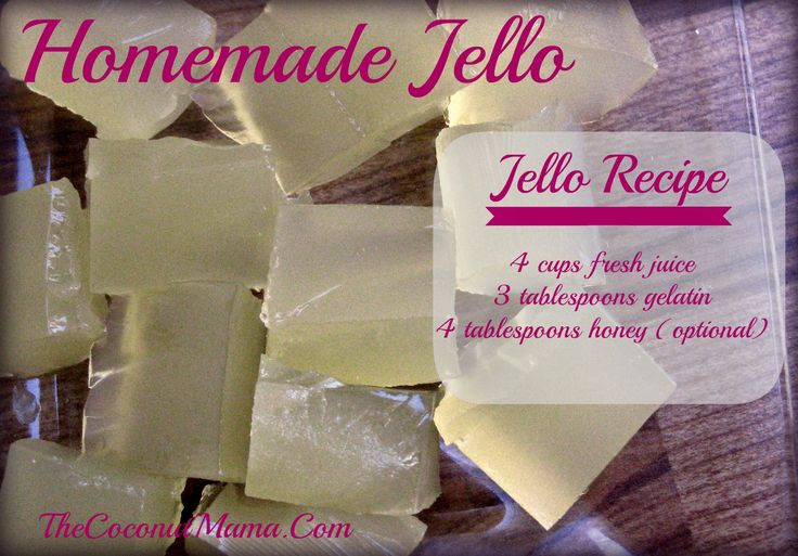 Homemade Jello    Ingredients    4 cups fresh squeezed fruit juice or coconut water  3 tablespoons grass fed gelatin (add 1 more tbs if you like your jello really firm)  3 tablespoons honey (optional)