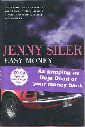 Siler, Jenny - Easy Money signed frst edition. ISBN 0752821369