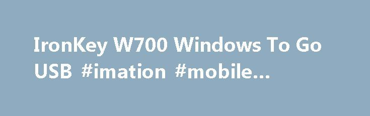IronKey W700 Windows To Go USB #imation #mobile #security http://malawi.nef2.com/ironkey-w700-windows-to-go-usb-imation-mobile-security/  # IronKey W700 Kingston s IronKey W700 offers companies deploying Microsoft Windows To Go an ultra-secure USB drive with built-in hardware-based XTS-AES 256-bit encryption and FIPS 140-2 Level 3 validation. The drive safeguards with the strictest data security standards as it delivers fast performance. Using IronKey EMS by DataLocker, available from…