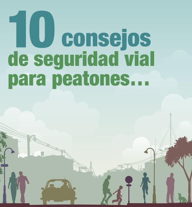 10 consejos de seguridad vial para peatones. También tenemos que saber ser peatones.