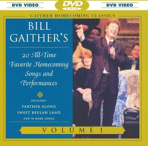Bill Gaither's 20 All-Time Favorite Homecoming Songs & Performances, Vol. 1 [DVD] [2004]