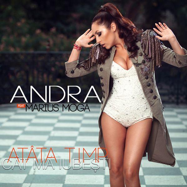 """Andra a lansat o noua piesa: """"Atata timp cat ma iubesti"""""""