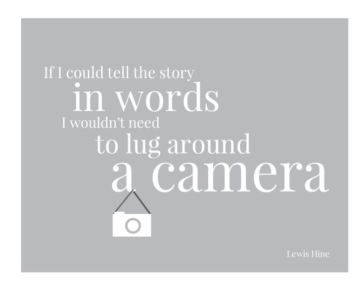 words to remember when lugging the camera bag everywhere
