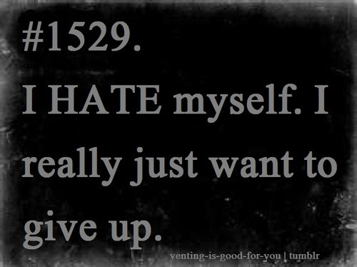 'I give up' day <- I give up every day, all day, I'm done. I give up on life.