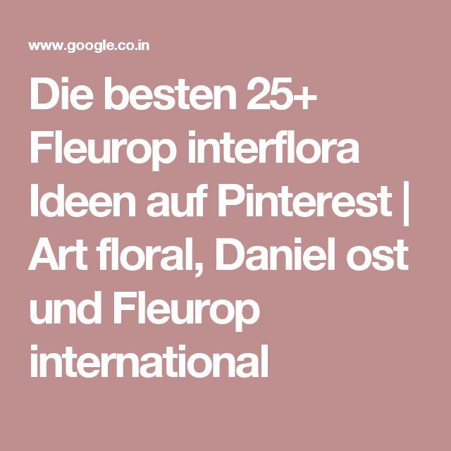 Die besten 25+ Fleurop interflora Ideen auf Pinterest   Art floral, Daniel ost und Fleurop international