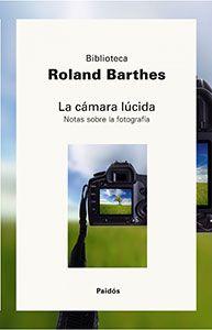 La Cámara Lúcida de Roland Barthes. Nota sobre la fotografía.