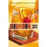 Bourbon: 50 Rousing Recipes for a Classic American Spirit (50 Series) (Hardcover)By Fred Thompson