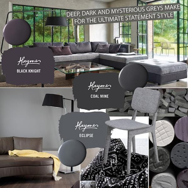 Deep, dark and mysterious greys. Images from left to right: DOMO Australia indoor setting, Haymes interiors, Cushions from Radford, chair from DOMO Australia, Haymes chalk images. http://www.haymespaint.com.au/explore-colours/haymeshues/