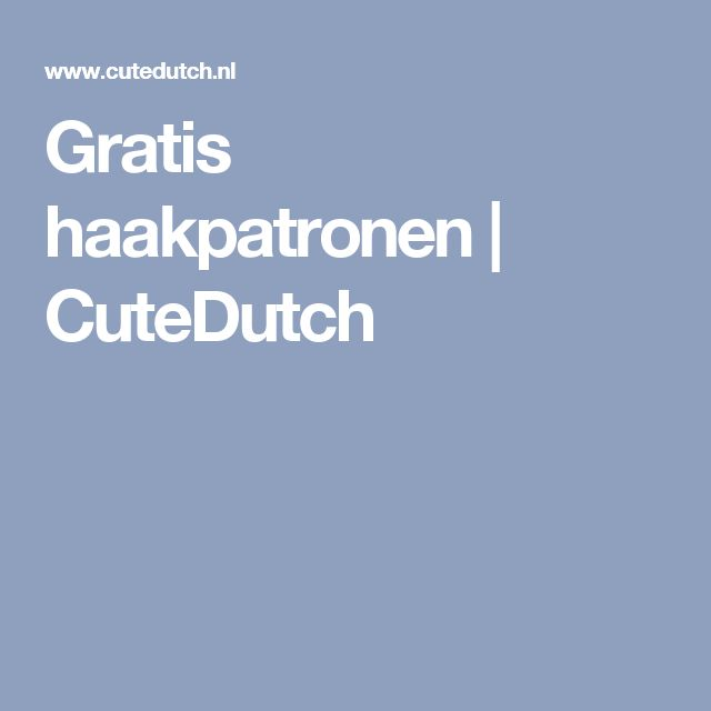 Gratis haakpatronen   CuteDutch