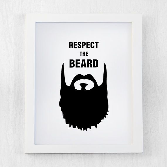 Respect the beard, hipster print, black and white, hipster present, beard wall art, beard quote, beards, beard, black and white decor