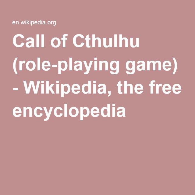 Call of Cthulhu (role-playing game) - Wikipedia, the free encyclopedia