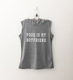 Food is my boyfriend Hoodie • Sweatshirt • Clothes Casual Outift for • teens • movies • girls • women • summer • fall • spring • winter • outfit ideas • hipster • funny • humor • foodie • dates • thanksgiving • school • college • parties • Tumblr Teen Fashion Graphic Tee Shirt