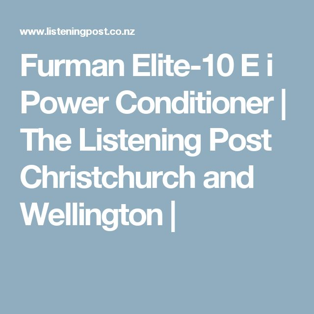 Furman Elite-10 E i Power Conditioner | The Listening Post Christchurch and Wellington |