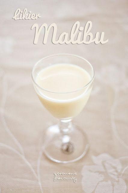 Gotowanie niezbyt pracowitej: Likier Malibu