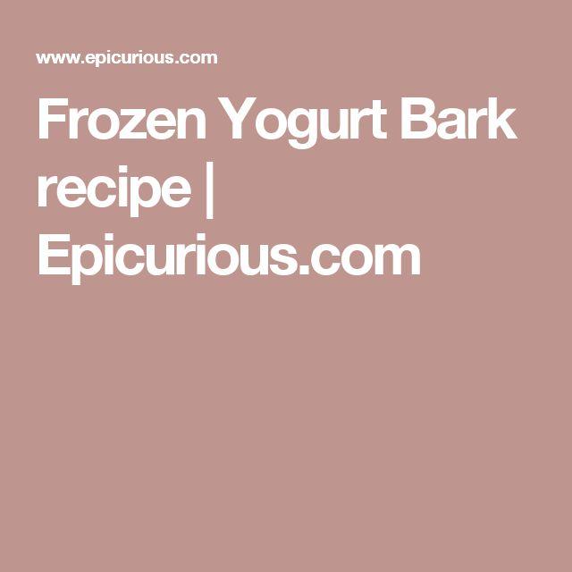 Frozen Yogurt Bark recipe | Epicurious.com