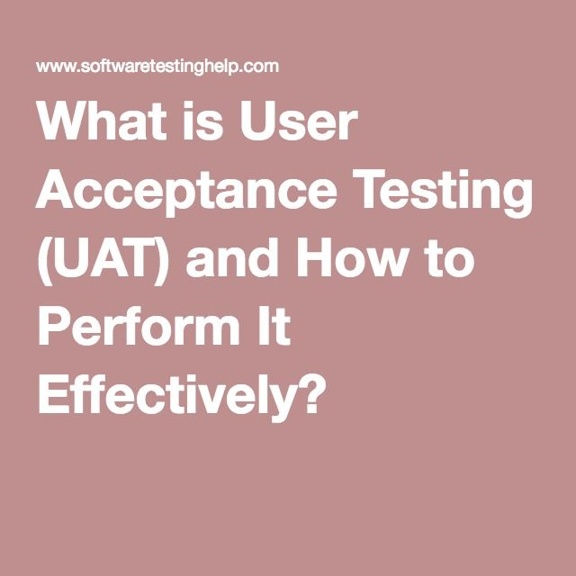 What is User Acceptance Testing (UAT) and How to Perform It Effectively?