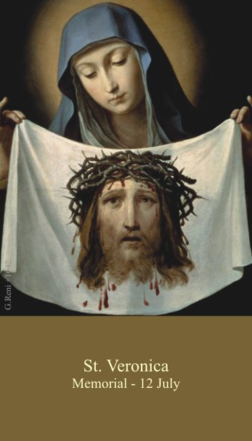 July 12th: Feast of St. Veronica- she who wiped the face of Jesus.