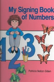 My Signing Book of Numbers , 978-0930323370, Patricia Gillen, Gallaudet University Press; 1 edition