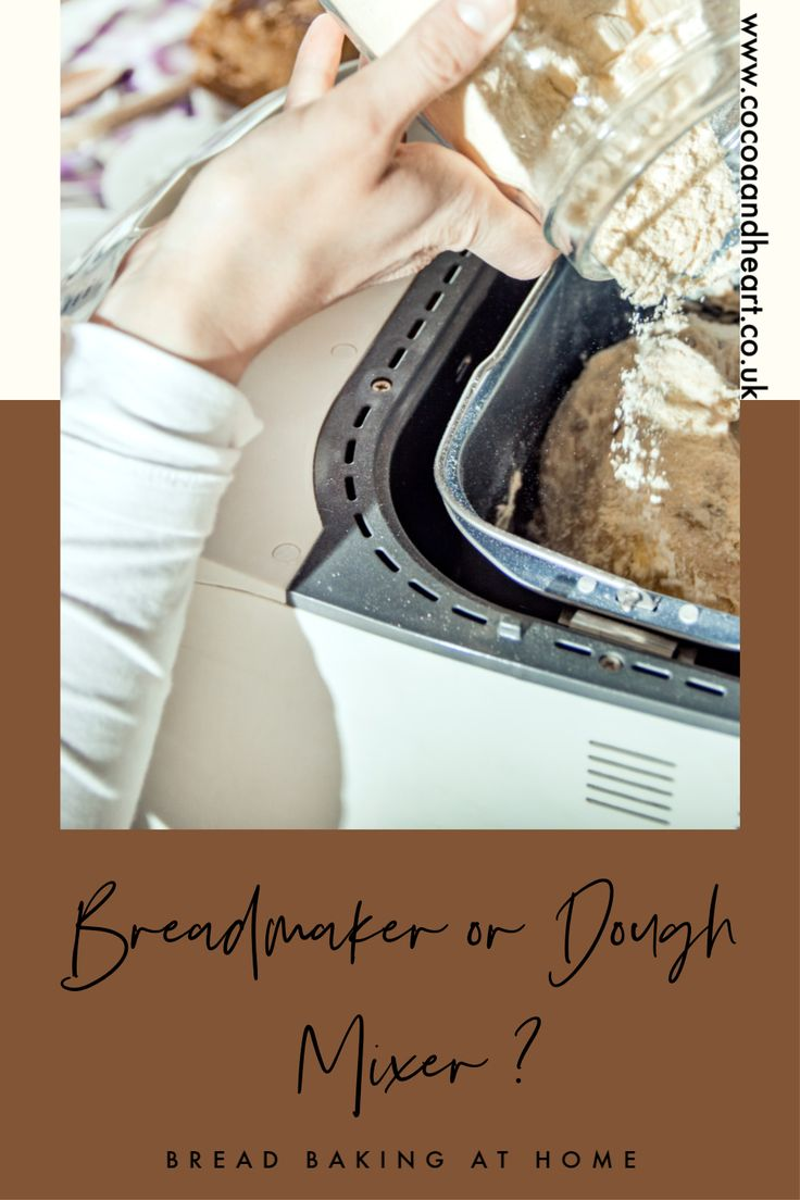 Should I buy bread maker or a kitchen mixer? in 2020 ...