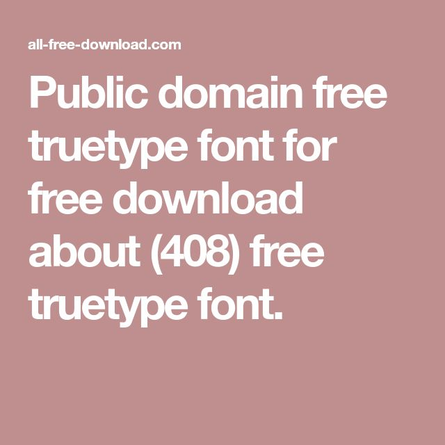 Public domain free truetype font for free download about (408) free truetype font.