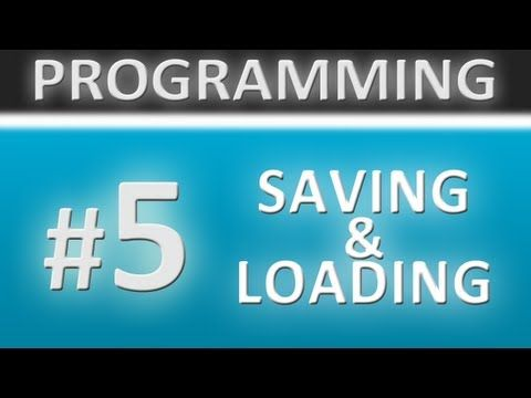 Unity 3D Tutorials - Programming - #5 Saving & Loading - YouTube
