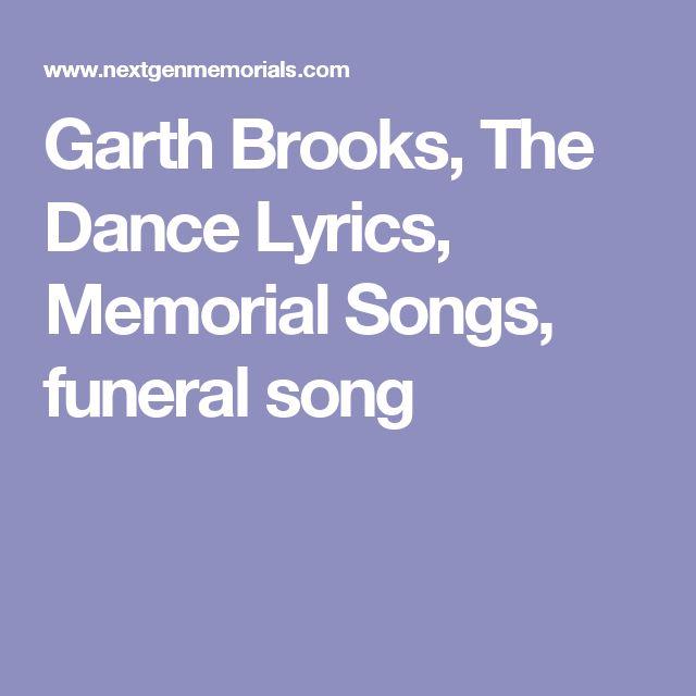 Garth Brooks, The Dance Lyrics, Memorial Songs, funeral song