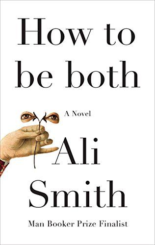 265 best books images on pinterest books to read libros and book how to be both a novel kindle edition by ali smith literature fandeluxe Images