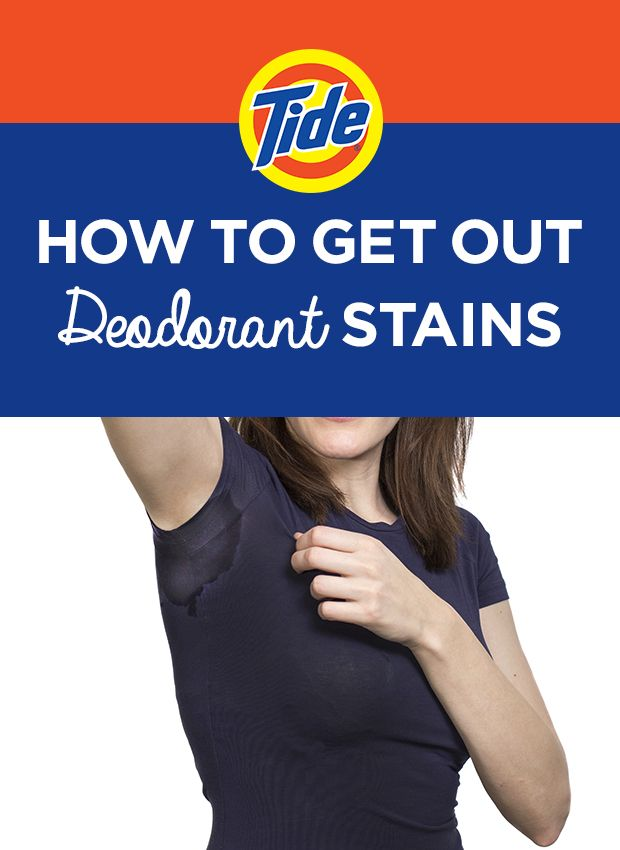 How To Get Out Deodorant Stains: 1)Brush the excess stain off the surface of the fabric. 2) Rinse in cold water to dilute the stain. 3) Wash in warm water with 1 use of Tide®. Try  Tide Plus Febreze Freshess Liquid. 4)  If stain remains, repeat steps before drying.