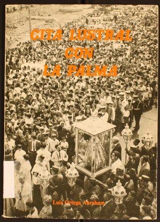 Cita lustral con La Palma / Luis Ortega Abraham http://absysnetweb.bbtk.ull.es/cgi-bin/abnetopac01?TITN=442544