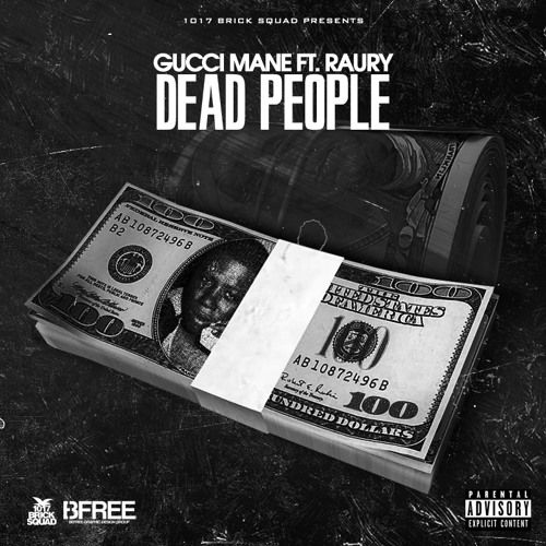 Gucci Mane ft Raury - Dead People by 1017 Records | Free Listening on SoundCloud