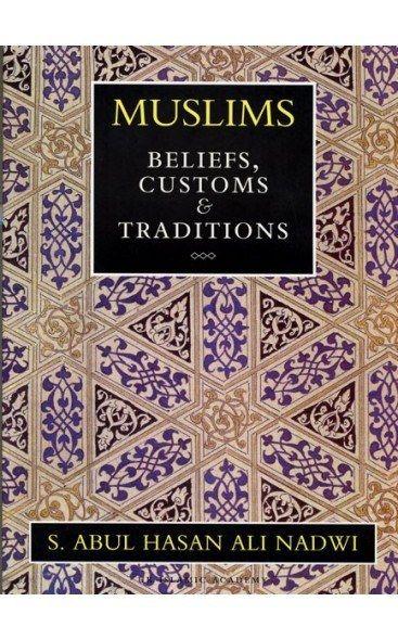 Muslims : Beliefs, Customs & Traditions