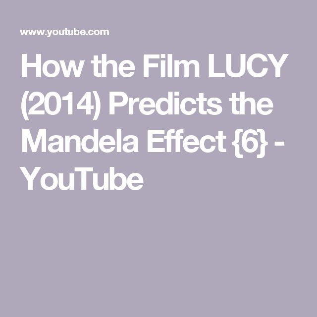 How the Film LUCY (2014) Predicts the Mandela Effect {6} - YouTube