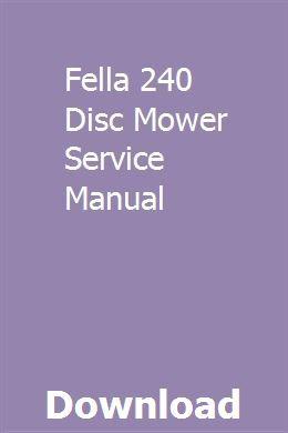 Fella 240 Disc Mower Service Manual | giaposttoci | Utility