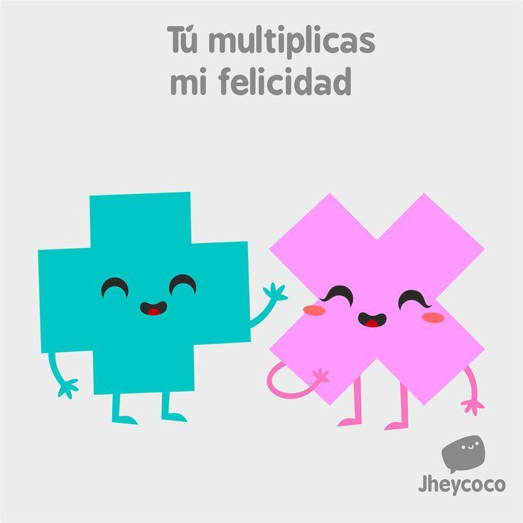 Multiplicas mi felicidad