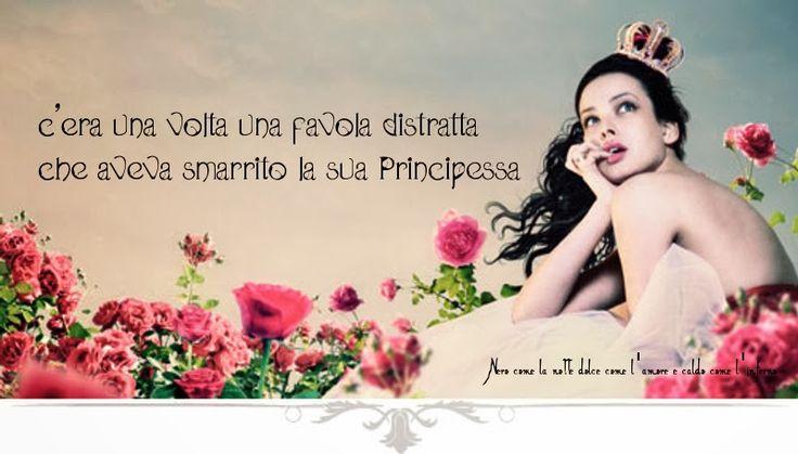 ... ma la Principessa trovo' una nuova Favola... e la Storia ricomincio'💞