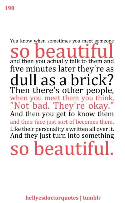 love this Doctor Who quote.   What it is like to fall in love with your best friend.