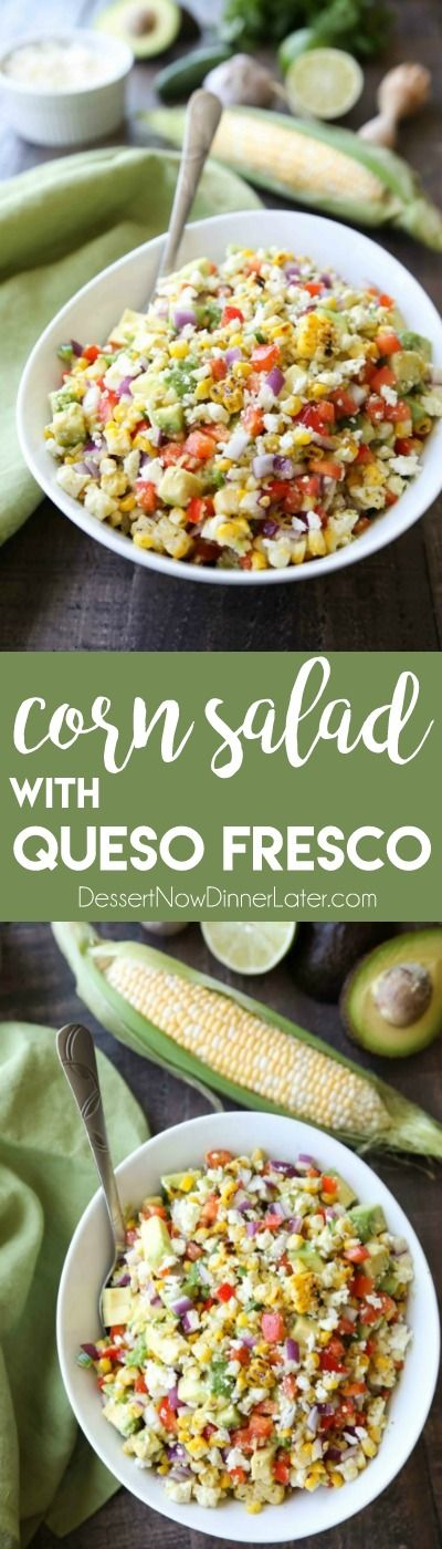 Corn Salad with Queso Fresco is loaded with grilled corn, crisp onions and peppers, and creamy avocado, all topped with a homemade cilantro lime vinaigrette and generous helping of delicious queso fresco. A great side dish for your summer barbecue.
