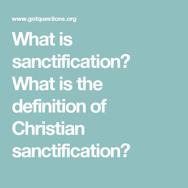 What is sanctification? What is the definition of Christian sanctification?