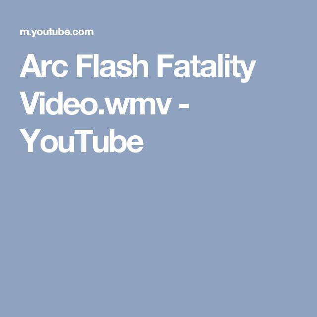 Arc Flash Fatality Video.wmv - YouTube
