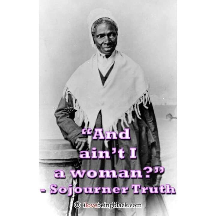 an examination of the book aint i a woman by sojourner truth Sojourner truth, born isabella baumfree, was recognized as one of the first people to identify the similarities between the struggles of black slaves and the struggles of women.