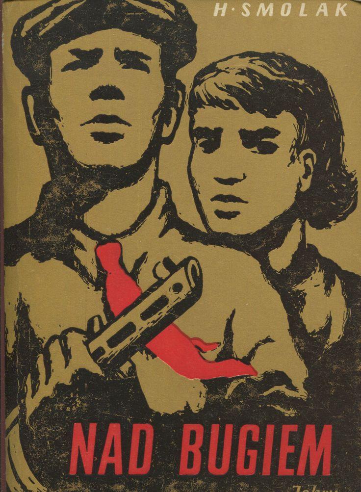 """Nad Bugiem"" Henryk Smolar Cover by Maciej Hibner Published by Wydawnictwo Iskry 1953"