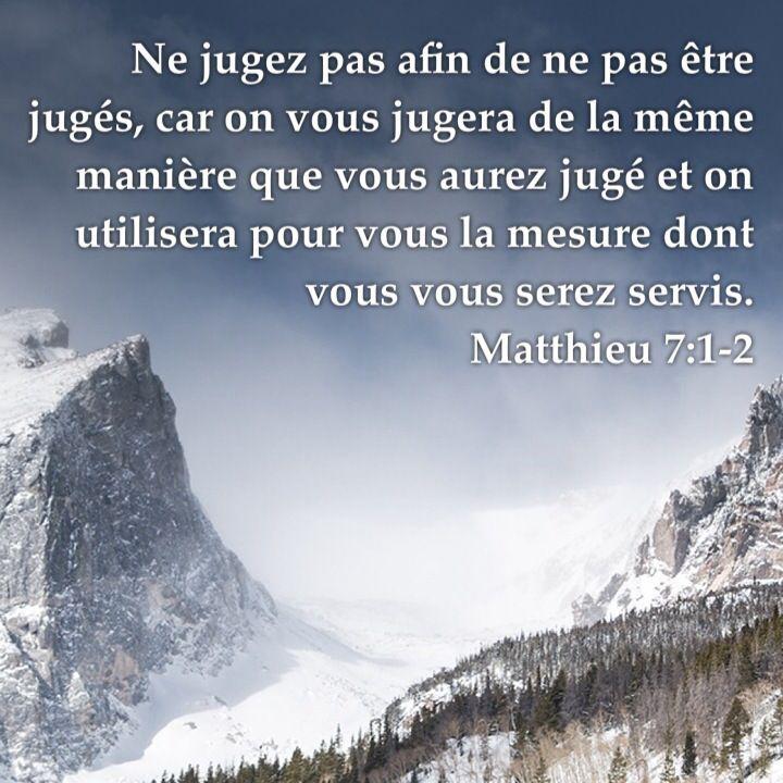 """La Bible - Versets illustrés - Matthieu 7:1-2 - Paroles de Jésus     """"Ne jugez pas, afin de ne pas être jugés. C'est du jugement dont vous jugez qu'on vous jugera, de la mesure dont vous mesurez qu'on vous mesurera."""""""