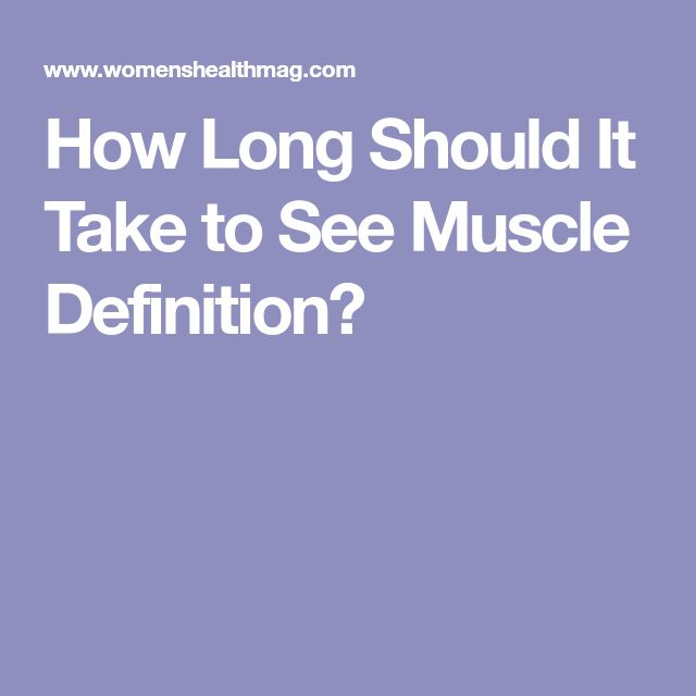 How Long Should It Take to See Muscle Definition?