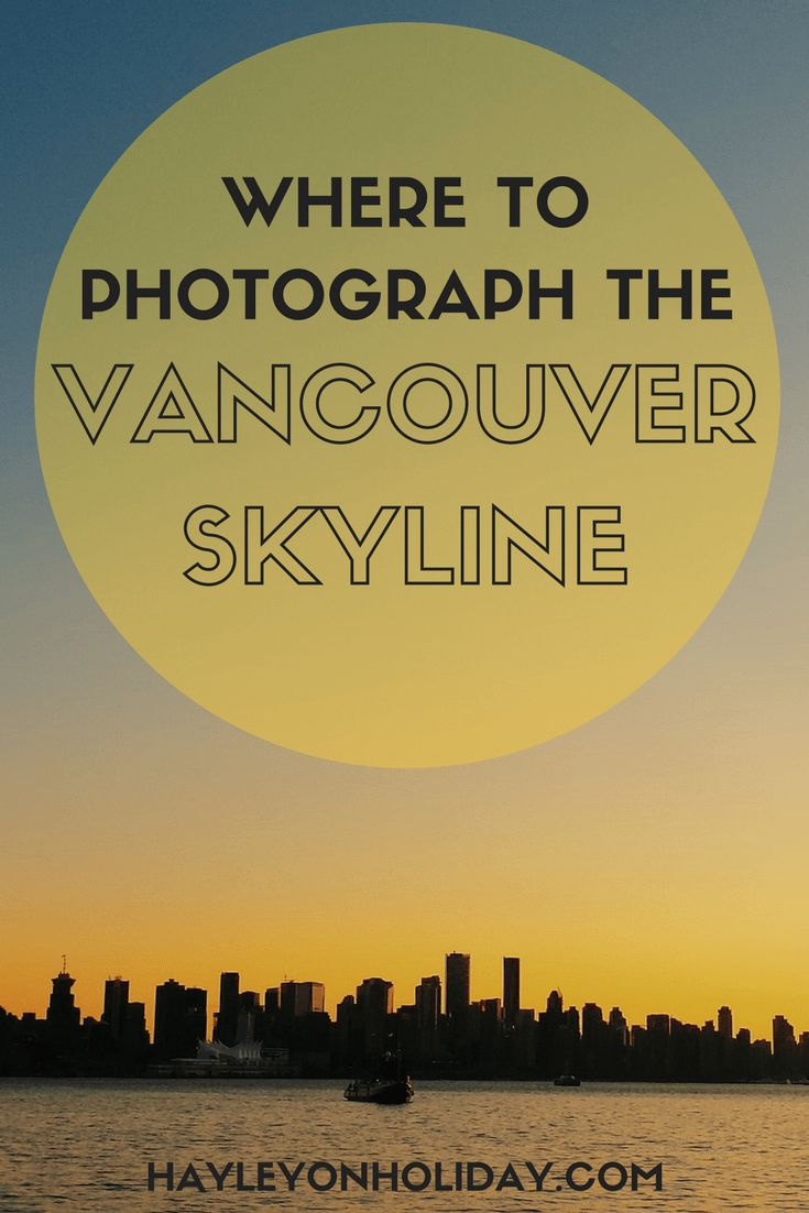 15+ Awesome Places to Visit to Photograph the Vancouver Skyline. Check out this guide to the most Instagrammable locations in Vancouver today!  visit Vancouver | Vancouver photography | Vancouver travel tips | Instagram Vancouver | best Vancouver photo locations